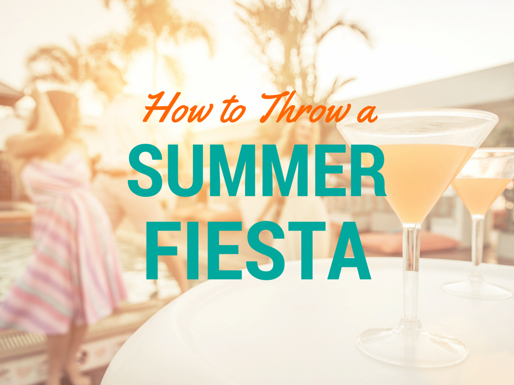 Summer fiesta ideas