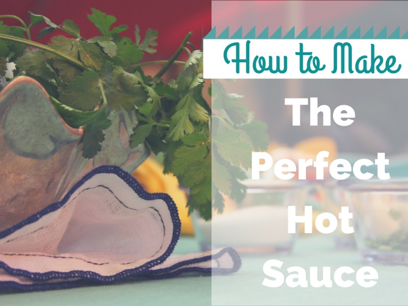 make-perfect-hot-sauce