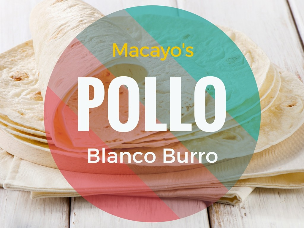How to make the our pollo blanco burro macayo s mexican for Burro blanco