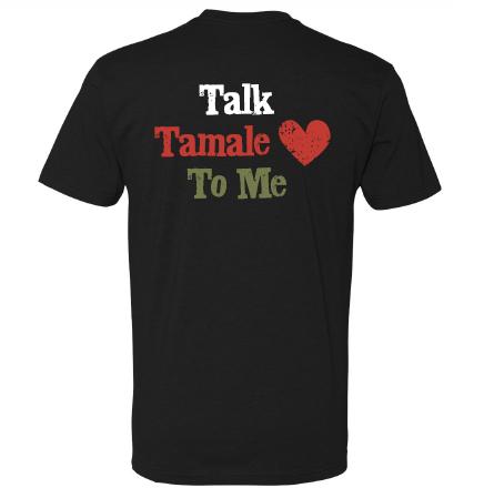 Talk Tamale To Me T-Shirt Back